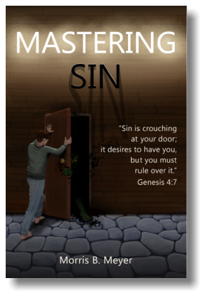Mastering Sin book by Morris B. Meyer